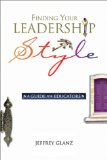 Finding Your Leadership Style: A Guide for Educato