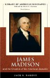 James Madison and the Creation of the American Rep
